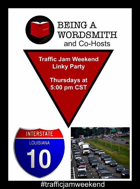 traffic-jam-weekend-linky-party-at-being-a-wordsmith-2016-474x640
